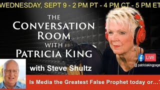 Is Media the Greatest False Prophet today or...? // Patricia King with Steve Shultz