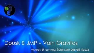 Dousk & JMP - Vain Gravitas (Original Mix)