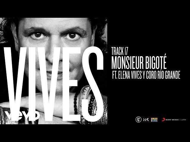 Carlos Vives - Monsieur Bigoté (Audio) ft. Elena Vives, Río Grande Music School Chorus