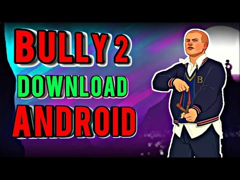 Bully 2 Download Now For Android Full Tutorial