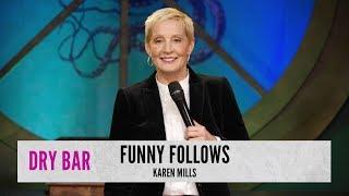 Funny Follows Me. Karen Mills