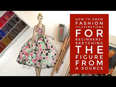 How to Draw Fashion Illustrations for Beginners Part 3-Sketching From a Source