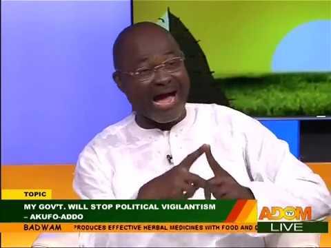 My Gov't. will Stop Political Vigilantism - Badwam Mpensenpensenmu on Adom TV (31-10-17)