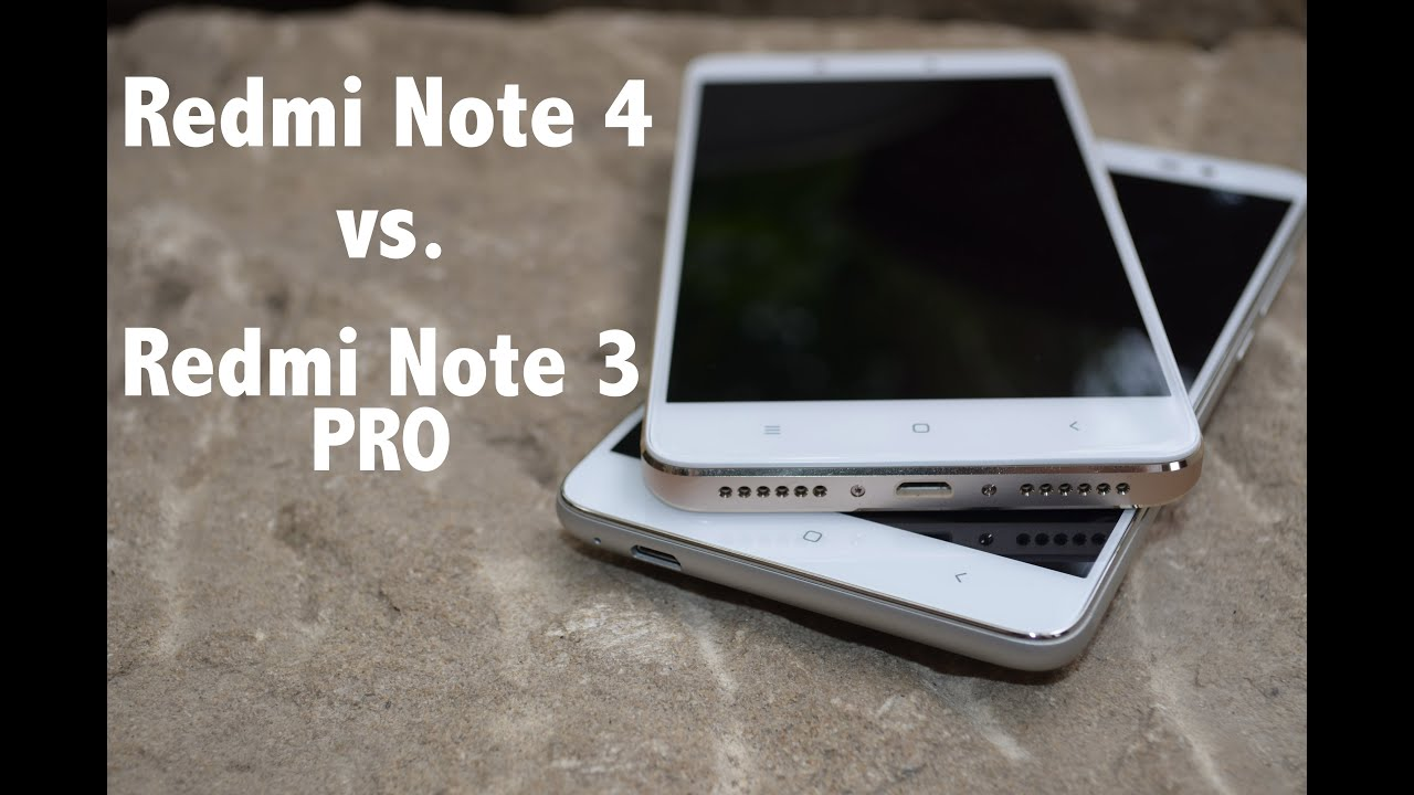 xiaomi redmi note 4 vs xiaomi redmi note 3 pro   detailed