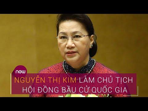 Bà Nguyễn Thị Kim Ngân giữ chức Chủ tịch Hội đồng bầu cử quốc gia | VTC Now