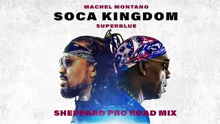 Download Soca Kingdom - SheppardPro Road Mix (Official Audio) | Machel Montano x Superblue | Soca 2018 MP3 song and Music Video