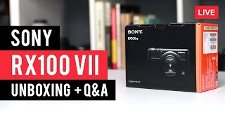 Sony RX100 VII Unboxing + Q&A - LIVE