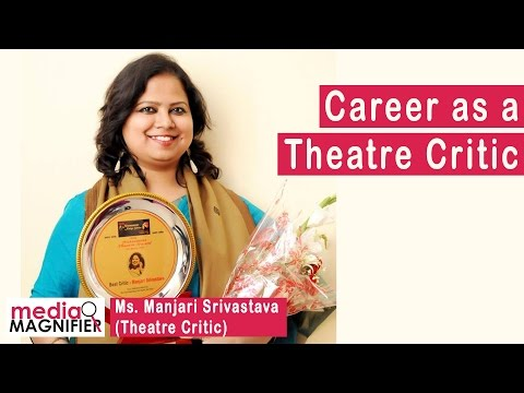 Career as a Theatre Critic - by Manjari Srivastava (Best Critic 2017)