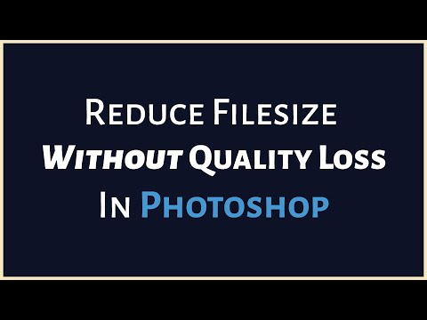 How To Reduce Filesize Without Quality Loss In Photoshop (2016)