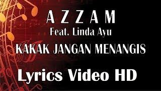 KAKAK JANGAN MENANGIS - Azzam ft. Linda Ayu [Official Video] Video Lyrics