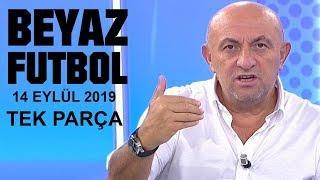 Beyaz Futbol 14 Eylül 2019