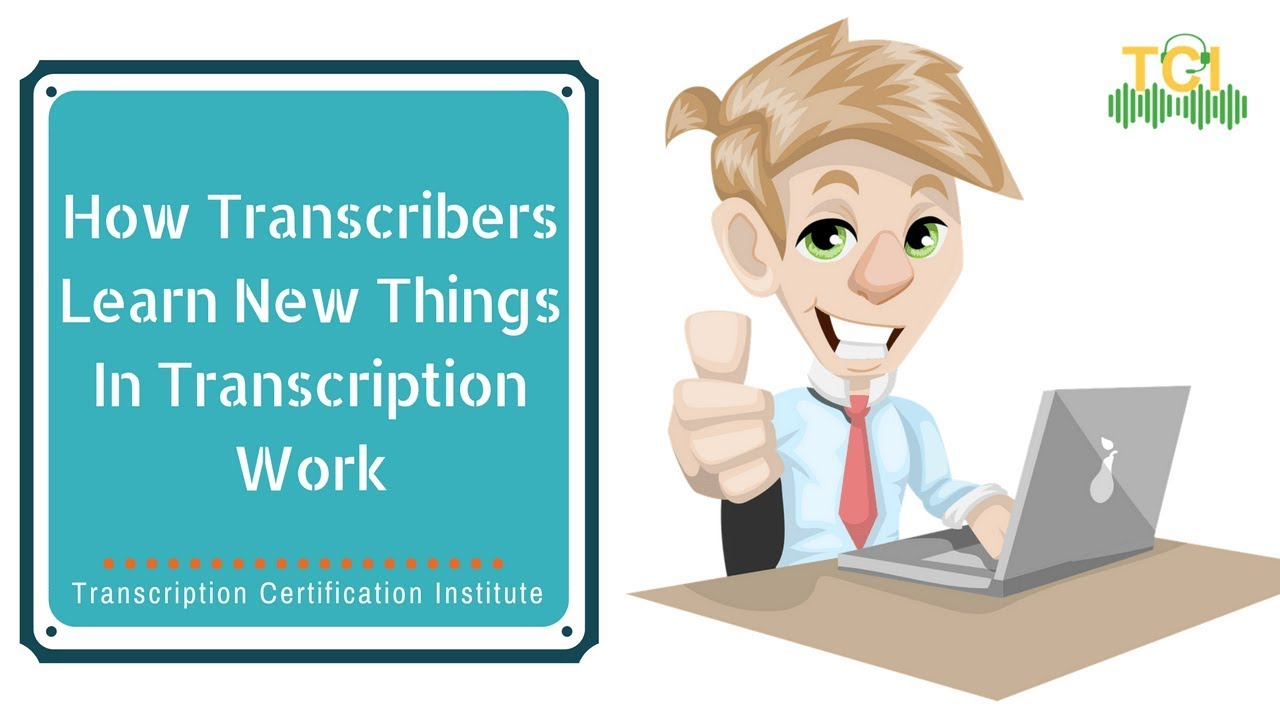 How transcribers learn new things in transcription work youtube how transcribers learn new things in transcription work transcription certification institute xflitez Image collections