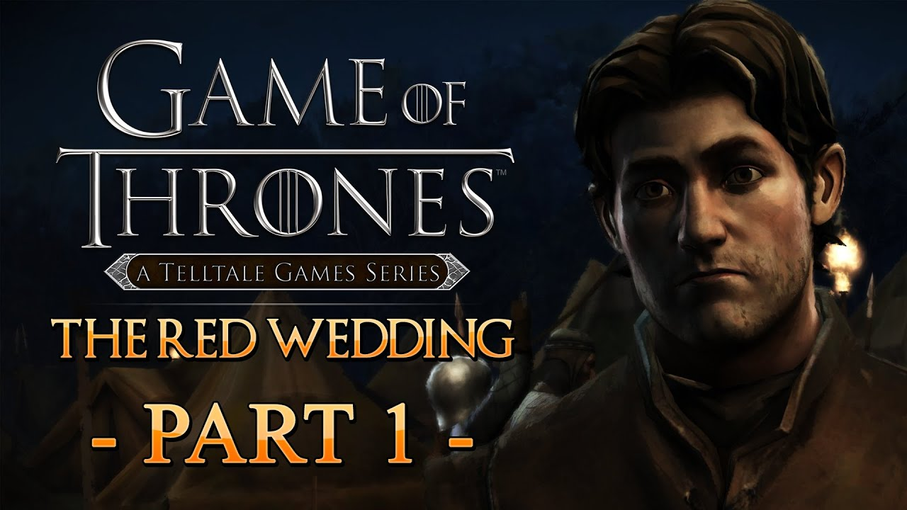 Of Thrones Telltale Episode 1 The Red Wedding Part