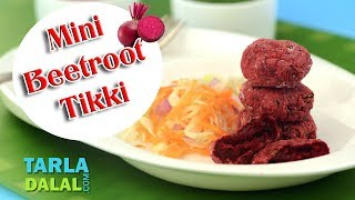 Mini Beetroot Tikki recipe by Tarla Dalal