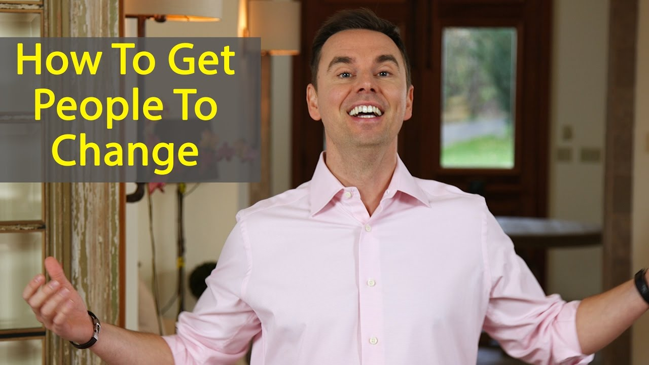 How to Get People to Change