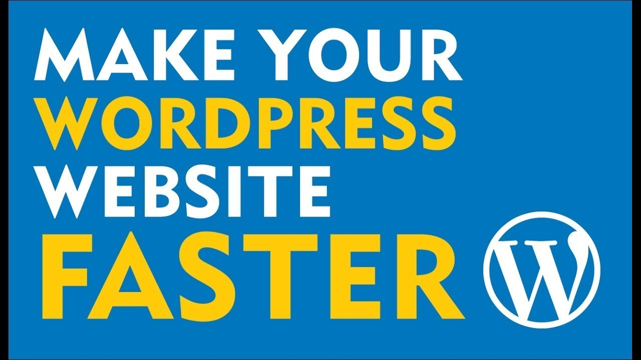 How to increase WordPress websites speed and performance - Speed Up wordpress website