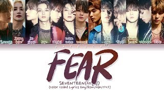 SEVENTEEN(세븐틴) - Fear (독) (Color Coded Lyrics Eng/Rom/Han/가사) mp3