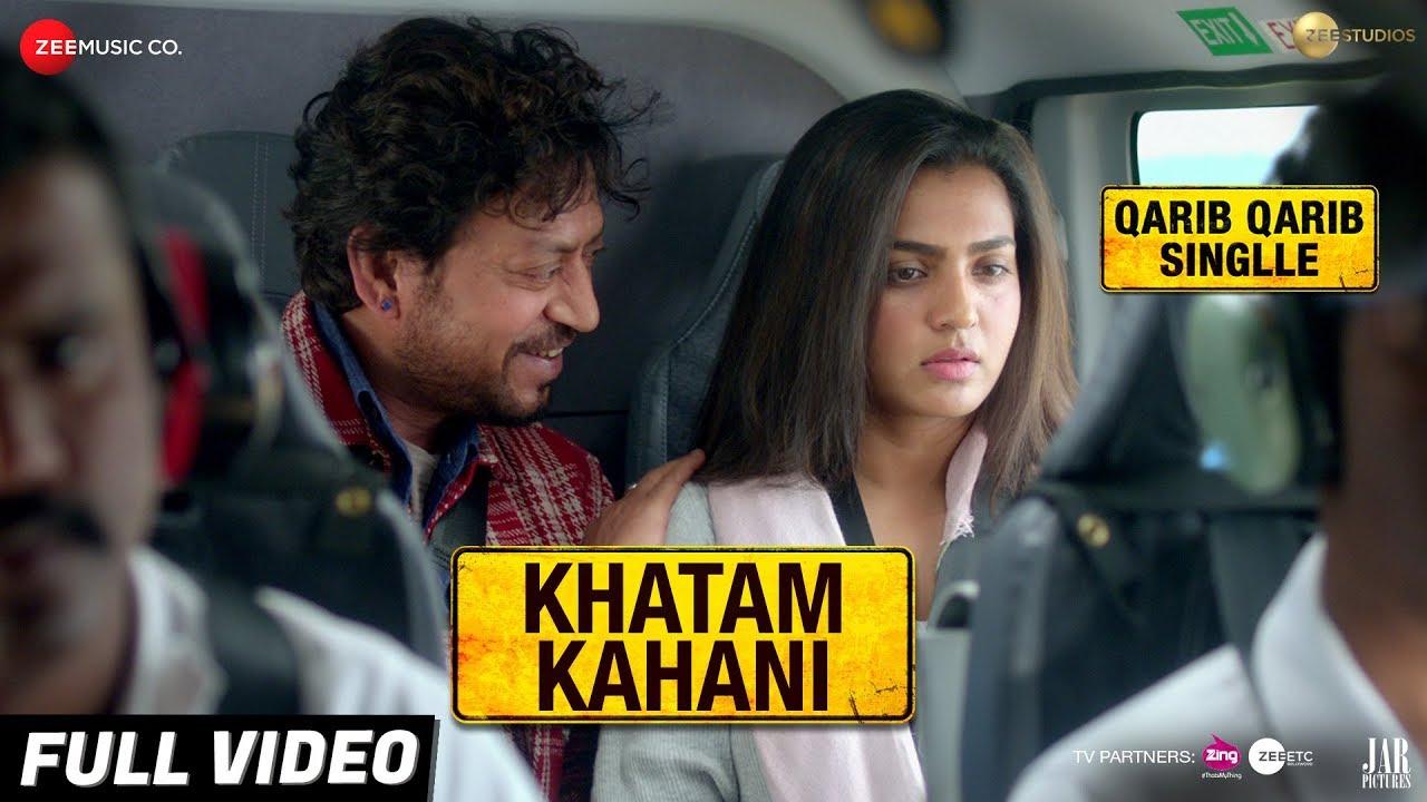 Download Khatam Kahani - Full Video Qarib Qarib Singlle  Irrfan  Parvathy  Vishal Mishra feat. Nooran Sisters