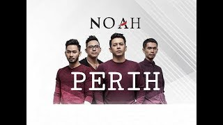 NOAH - Perih (Lyric Video)