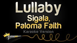 Sigala ft. Paloma Faith - Lullaby (Karaoke Version)