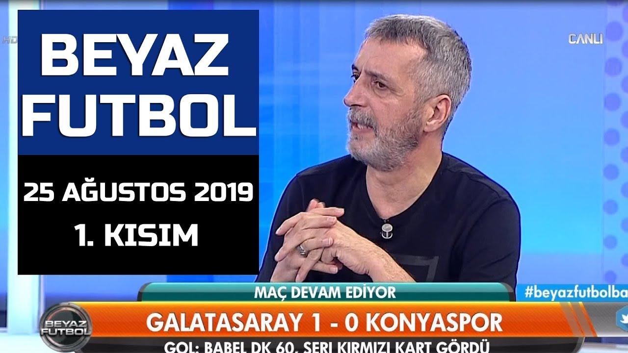 (..) Beyaz Futbol 25 Ağustos 2019 Kısım 1/4 - Beyaz TV
