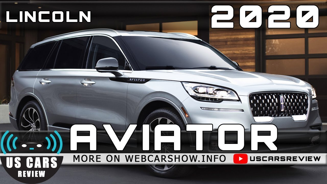 2020 Lincoln Aviator Review Release Date Specs Prices Youtube