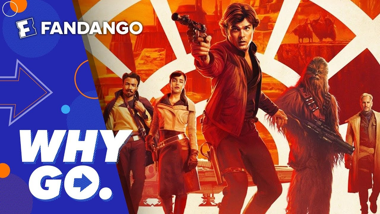 Why Go. | Solo: A Star Wars Story