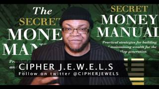 CIPHER J.E.W.E.L.S (MD7) - SECRET MONEY MANUAL PT.4