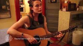 Rachel Sermanni  ||  Banks Are Broken ++