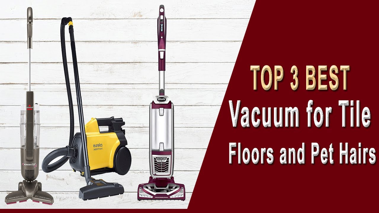 5 Best Vacuum For Tile Floors and Pet Hair Review and Buying