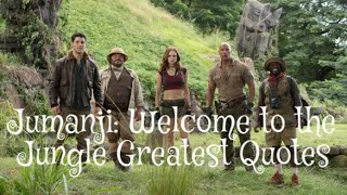 Jumanji: Welcome to the Jungle Greatest quotes (2017)