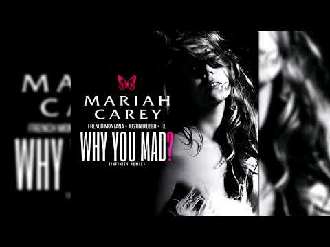 Mariah Carey - Why You Mad Ft. Justin Bieber, French Montana & T.I.