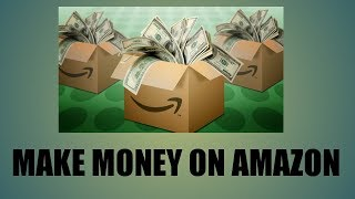 MAKE MONEY ON AMAZON FAST! (2019)