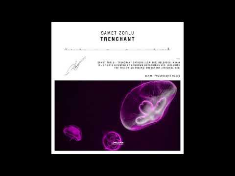 Samet Zorlu - Trenchant (Original Mix)