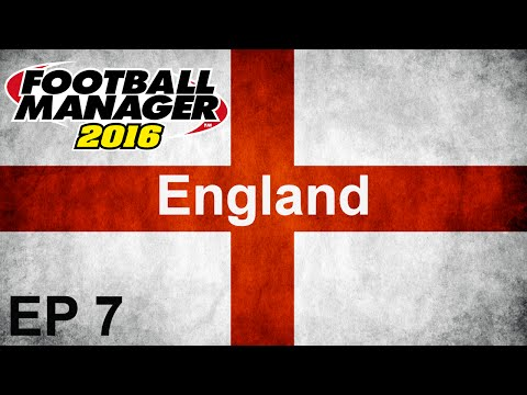 Football Manager 2016 - The England Job EP7 - so it begins