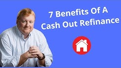 7 Benefits Of A Cash Out Refinance / Debt Consolidation Mortgage