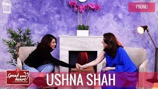 Ushna Shah Talks About Her Sister Irsa Ghazal | Speak Your Heart With Samina Peerzada
