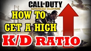 HOW TO GET A HIGH K/D RATIO | Call Of Duty : Advanced Warfare