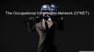The Occupational Information Network (O*NET)