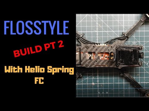 How to Build FPV Racing Drone - FlosStyle with HelioRC Spring FC Part 2
