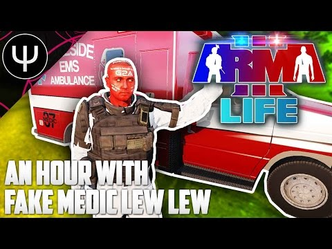 ARMA 3: Life Mod — An Hour with Fake Medic Lew Lew!