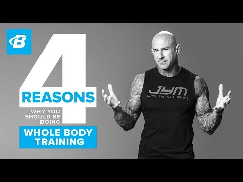 Physical Fitness- 4 Reasons Be Whole Body Training