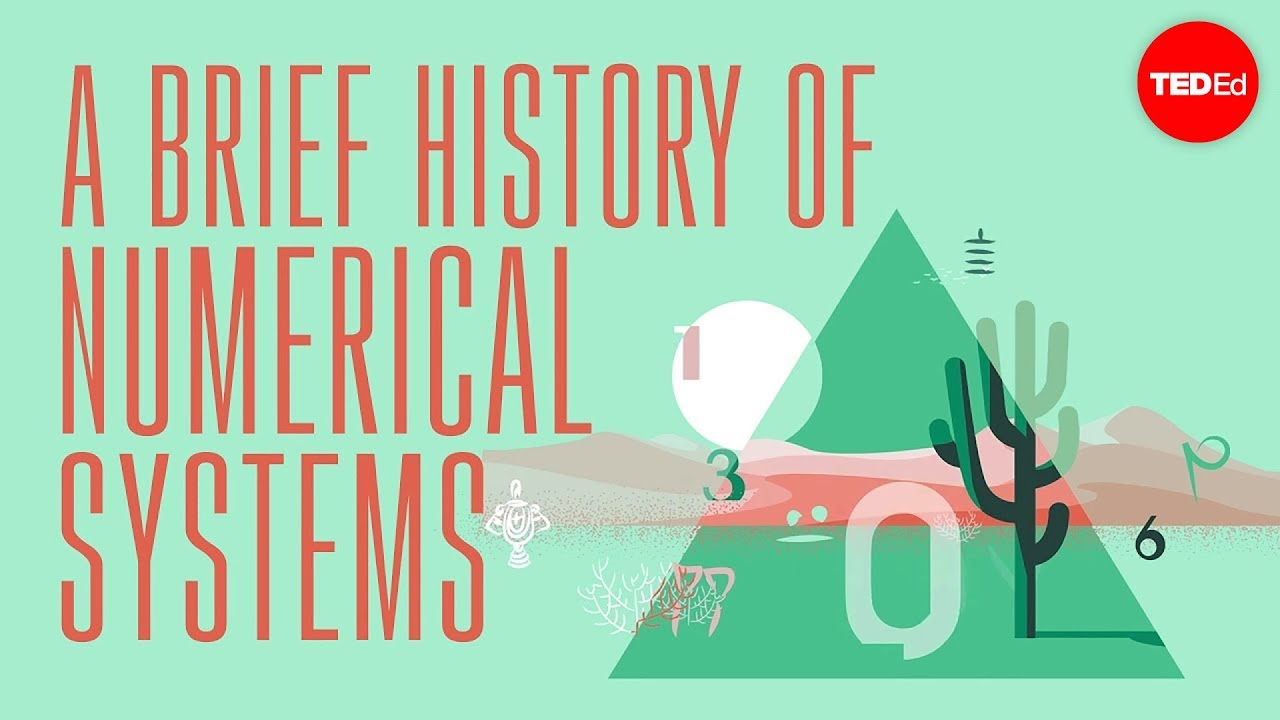 A brief history of numerical systems - Alessandra King | TED-Ed