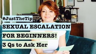 Sexual Escalation for Beginners (Dating Advice for Shy Guys)