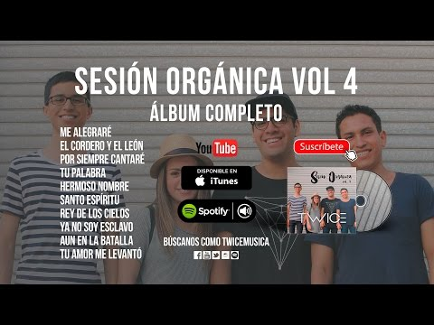 TWICE - Sesión Orgánica Vol. 4 (CD COMPLETO) - Música Cristiana