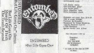 Entombed - But Life Goes On [Full Demo