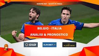 ITALIA BELGIO PRONOSTICO EUROPEI 2021: ANALISI & DRITTA QUARTI DI FINALE EURO2020 🇮🇹🆚🇧🇪