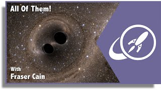 The Future Of Gravitational Waves. Seeing Every Black Hole Collision In The Observable Universe?