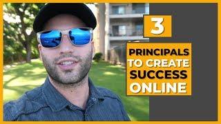 3 Principles To Create Success As An Internet Entrepreneur