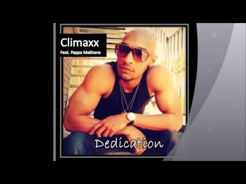 Dedication  Climaxx feat  Pappa Makhene